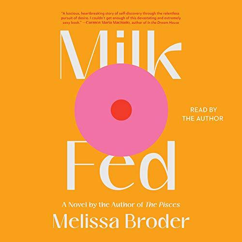 Milk Fed Audiobook By Melissa Broder cover art