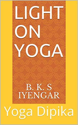 Light on Yoga: Yoga Dipika (English Edition)