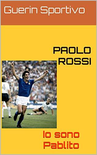 PAOLO ROSSI: Io sono Pablito