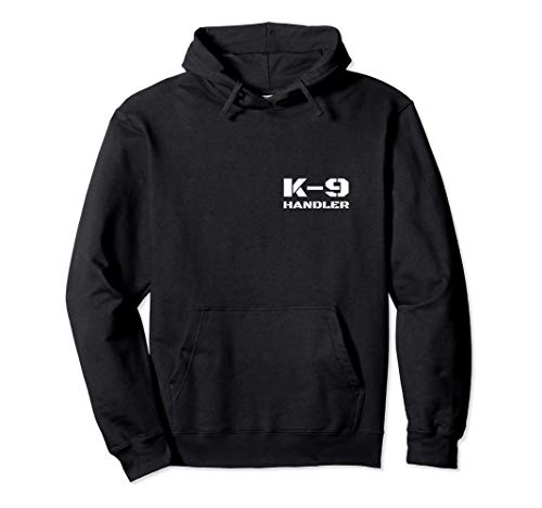 K-9 Handler K9 Police Dog Trainer Canine Unit Small Text Pullover Hoodie