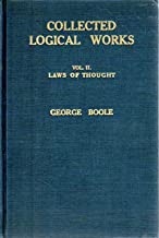 George Boole's Collected Logical Works, Volume II: The Laws of Thought (1854)