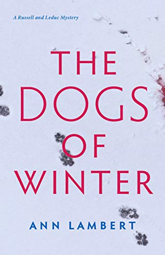 The Dogs of Winter (A Russell and Leduc Mystery Book 2) by [Ann Lambert]