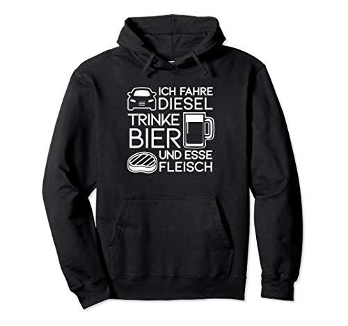 Ich fahre Diesel trinke Bier und esse Fleisch Spruch Pullover Hoodie
