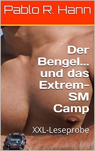 Der Bengel... und das Extrem-SM Camp: XXL-Leseprobe