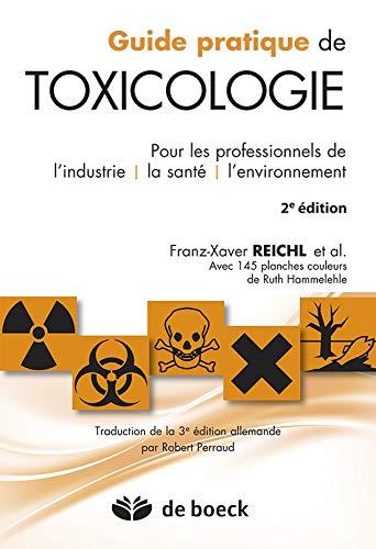 Guide Pratique De Toxicologie (Biologie: Pour les professionnels de l'industrie, la santé et l'environnement)