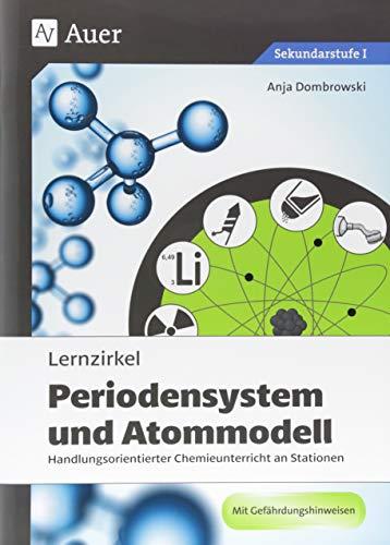 Lernzirkel Periodensystem und Atommodell: Handlungsorientierter Chemieunterricht an Stationen (8. bis 10. Klasse) (Lernzirkel Chemie)