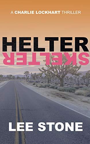 Helter Skelter: Charlie Lockhart Thriller Series, Book 3 (English Edition)