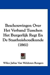 Beschouwingen Over Het Verband Tusschen Het Burgerlijk Regt En de Staathuishoudkunde (1861)