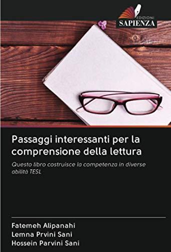 Passaggi interessanti per la comprensione della lettura: Questo libro costruisce la competenza in diverse abilità TESL