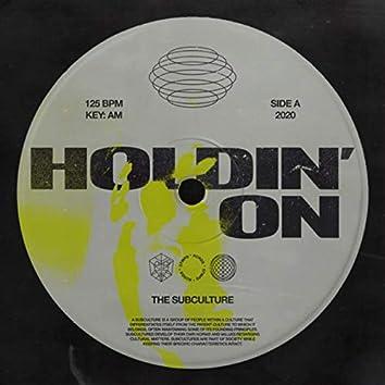 Holdin' On