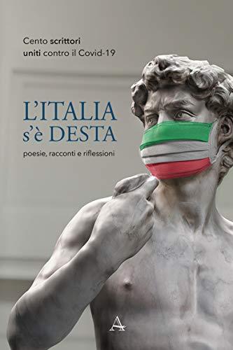 L'Italia s'è desta. Cento scrittori uniti contro il Covid-19