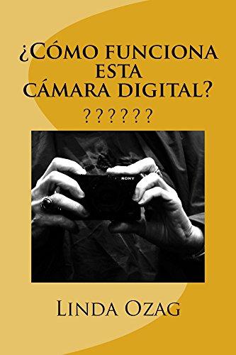 ¿Cómo funciona esta cámara digital?