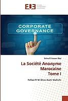 La Société Anonyme Marocaine Tome I