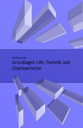 Grundlagen LWL-Technik und Glasfasernetze