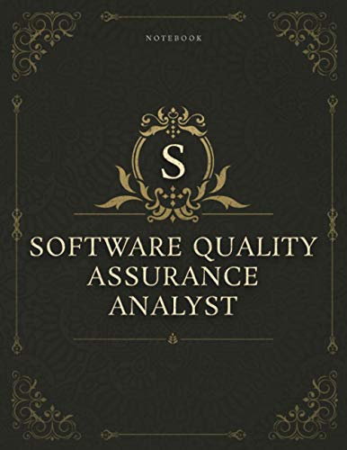 Notebook Software Quality Assurance Analyst Job Title Luxury Cover Lined Journal: 120 Pages, Daily, 8.5 x 11 inch, Homework, Work List, 21.59 x 27.94 cm, Gym, Appointment , A4, Daily Journal