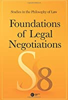 Foundations of Legal Negotiations (Studies in the Philosophy of Law)