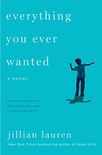 Everything You Ever Wanted: A Memoir (English Edition)