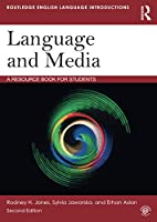 Language and Media: A Resource Book for Students (Routledge English Language Introductions)