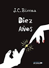 Diez Años par J.C. Birena