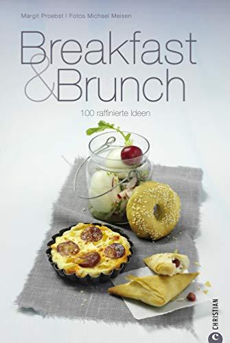 Breakfast & Brunch: 100 raffinierte Rezepte wie tunesischen Eier-Brik oder frische Spargelpäckchen machen sowohl das gemütliche Frühstück als auch den großen Brunch zum Highlight (Cook & Style)