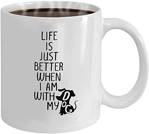 Custom Mugs - White Ceramic 11 Oz Life is just Better When i am with My Dog Trendy Hand Drawn Style Hipster Vector Poster in Black and