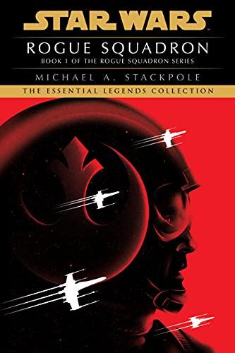 Rogue Squadron: Star Wars Legends (Rogue Squadron) (Star Wars: Rogue Squadron- Legends, Band 1)