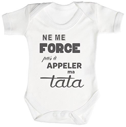 TRS - Ne me Force Pas a Appeler ma Tata Body bébé 0-3 Mois Blanc