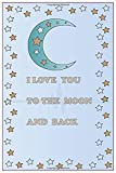 I Love You to the Moon and Back: My Love Will Find You