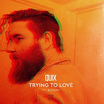 Trying to Love (feat. BJOERN)
