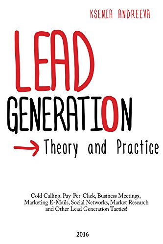 Lead Generation: Theory and Practice (English Edition)