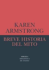Breve historia del mito par Karen Armstrong