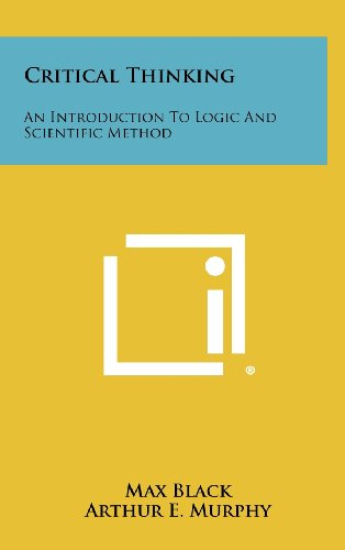 Critical Thinking: An Introduction To Logic And Scientific Method