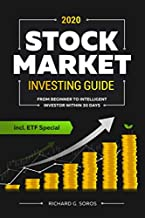 The Stock Market Investing Guide #2020: From Beginner to Intelligent Investor within 30 Days - How to Save Money, Generate Passive Income and Reach Financial Freedom incl. ETF Special
