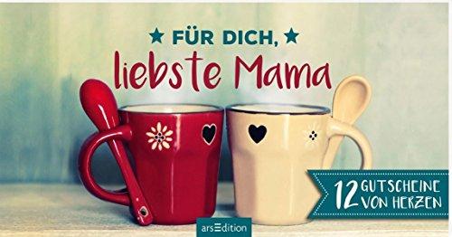 Für dich, liebste Mama: 12 Gutscheine von Herzen