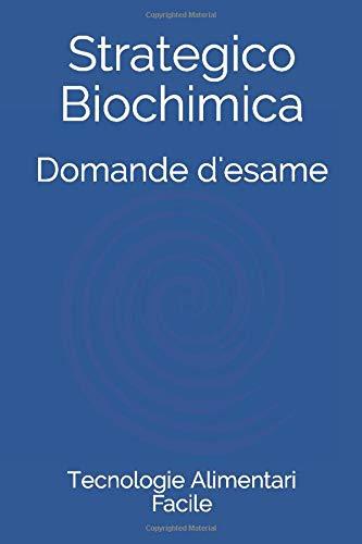 Strategico Biochimica: Domande d'Esame
