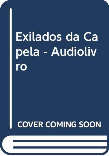 Exilados da Capela - Audiolivro