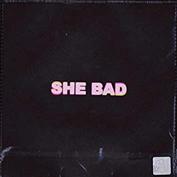 She Bad (feat. Woahkill, Graham Bright, FYSOOS & Pablo)