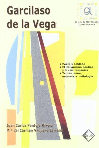 Garcilaso de la Vega. Guía de lectura