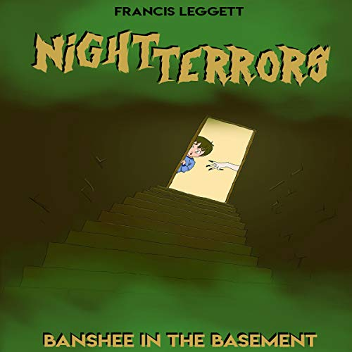 Banshee in the Basement     Night Terrors, Book 1              By:                                                                                                                                 Francis Leggett                               Narrated by:                                                                                                                                 Gene Blake                      Length: 2 hrs and 21 mins     Not rated yet     Overall 0.0