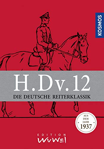 H.Dv.12: Die Deutsche Reiterklassik (aus dem Jahr 1937)