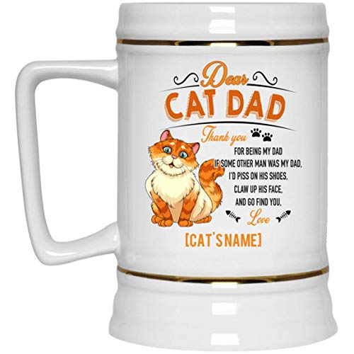 Huskite Personalized Dear Cat Dad Thank You for Being My Dad If Some Other Man was My Dad Coffee Mug - Beer Stein, One Size, 22 oz. Beer Stein/White