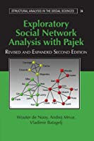 Exploratory Social Network Analysis with Pajek (Structural Analysis in the Social Sciences, Series Number 27)