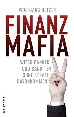 Finanzmafia: Wieso Banker und Banditen ohne Strafe davonkommen