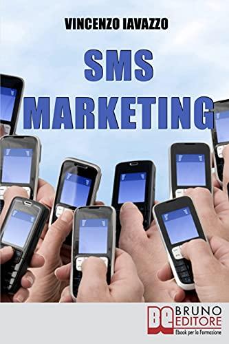 SMS Marketing: Come Guadagnare e Fare Pubblicita? con SMS, MMS e Bluetooth