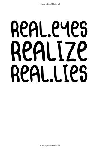 Real.eyes Realize Real.lies: Notizbuch Journal Tagebuch 100 linierte Seiten | 6x9 Zoll (ca. DIN A5)