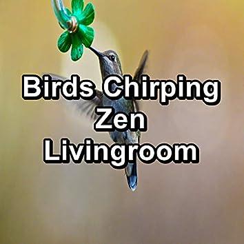 Birds Chirping Zen Livingroom