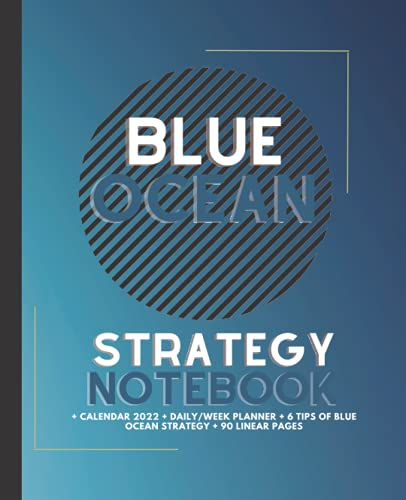 Decomposition Notebook   Blue Ocean Strategy Notebook   Reusable Notebook   100 Pages   Calendar 2022   Daily/ Weekly Planner   6 Tips for Blue Ocean ... Tips of Blue Ocean Strategy + 90 Linear Pages