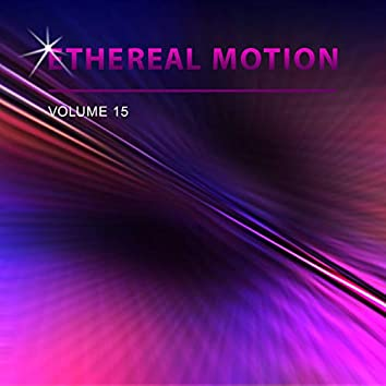 Ethereal Motion, Vol. 15