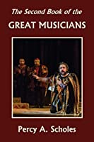 The Second Book of the Great Musicians (Yesterday's Classics)
