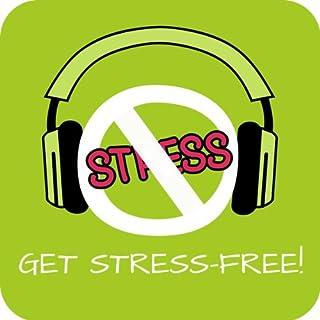 Get Stress-Free! Erfolgreich Stress abbauen mit Hypnose Titelbild
